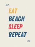 Eat. Beach. Sleep. Repeat motivation quote