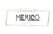 Mexico  Welcome to text Neon lettering typography. Word for logotype, badge, icon, postcard, logo, banner Vector Illustration.