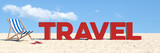 Travel concept with slogan on the beach