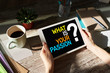 What is your passion question on device screen, motivation and personal development concept.