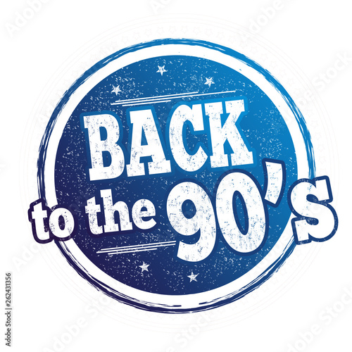 Back to the 90's sign or stamp